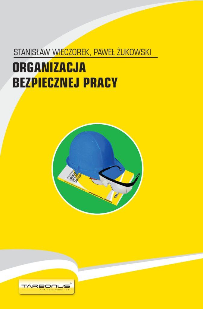 Organizacja bezpiecznej pracy