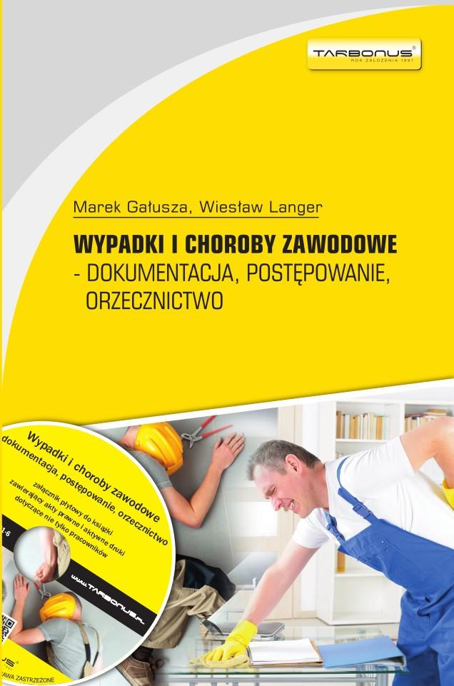 Wypadki i choroby zawodowe - dokumentacja, postępowanie, orzecznictwo